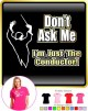 Conductor Dont Ask Me - LADY FIT T SHIRT