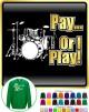 Drum Kit Pay or I Play - SWEATSHIRT