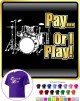 Drum Kit Pay or I Play - CLASSIC T SHIRT
