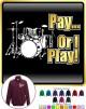 Drum Kit Pay or I Play - ZIP SWEATSHIRT