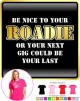 Music Notation Be Nice Roadie - LADY FIT T SHIRT