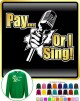 Vocalist Singing Pay or I Sing - SWEATSHIRT