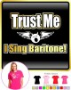 Vocalist Singing Trust Me I Sing Baritone - LADY FIT T SHIRT