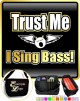 Vocalist Singing Trust Me I Sing Bass - TRIO SHEET MUSIC & ACCESSORIES BAG