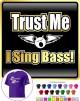 Vocalist Singing Trust Me I Sing Bass - CLASSIC T SHIRT
