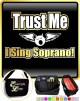 Vocalist Singing Trust Me I Sing Soprano - TRIO SHEET MUSIC & ACCESSORIES BAG