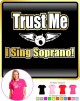 Vocalist Singing Trust Me I Sing Soprano - LADY FIT T SHIRT