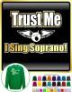 Vocalist Singing Trust Me I Sing Soprano - SWEATSHIRT