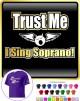 Vocalist Singing Trust Me I Sing Soprano - CLASSIC T SHIRT
