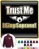 Vocalist Singing Trust Me I Sing Soprano - ZIP SWEATSHIRT