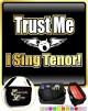 Vocalist Singing Trust Me I Sing Tenor - TRIO SHEET MUSIC & ACCESSORIES BAG