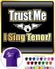 Vocalist Singing Trust Me I Sing Tenor - CLASSIC T SHIRT